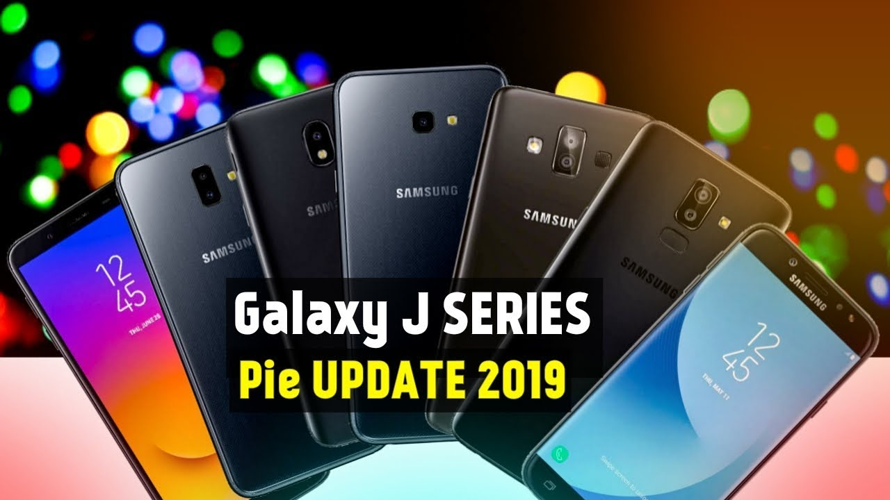 Samsung J SERIES ANDROID PIE UPDATE List | J7 Pro,J6,J8 & J7 Nxt | Techno  Rohit |
