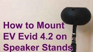 How to Mount EV Evid 4.2 on Speaker Stands