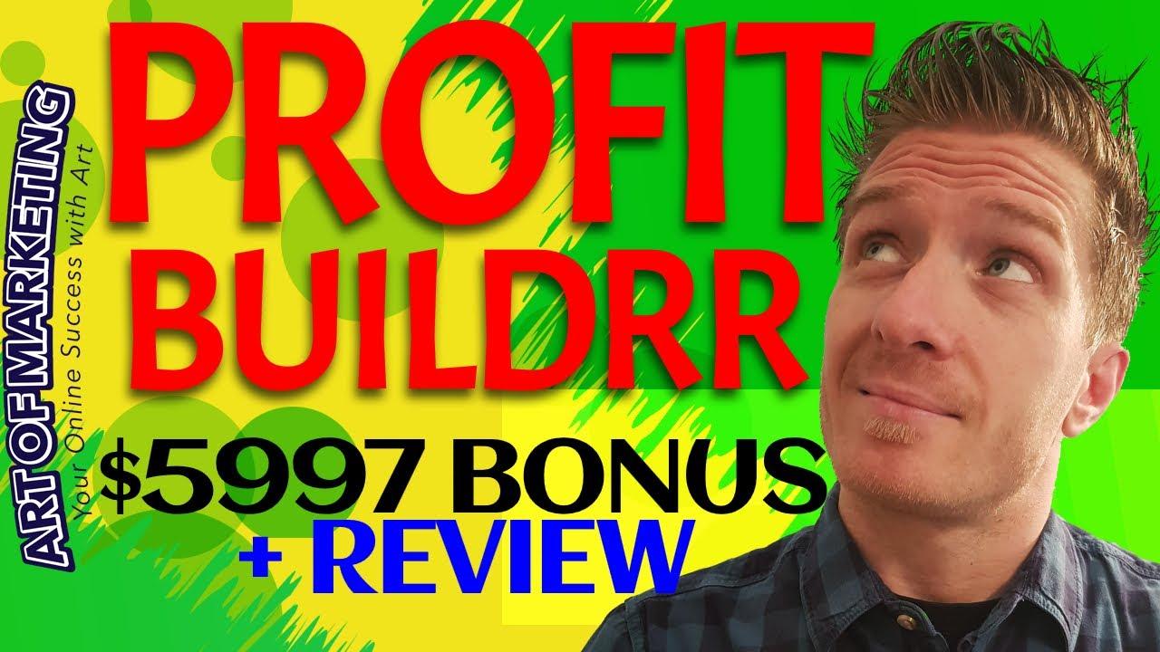 ProfitBuildrr Review, Demo & $5997 Bonus - Profit Buildrr Review