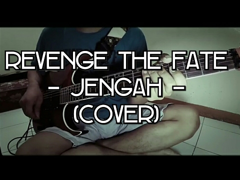 REVENGE THE FATE - JENGAH (PASBAND COVER) [GITAR COVER]