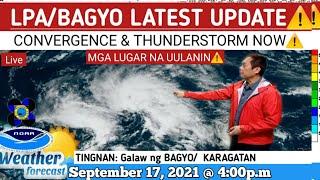 BAGYO/ LPA: already dissipate⚠   WEATHER UPDATE TODAY September 17, 2021@4:00p.m  PAGASA