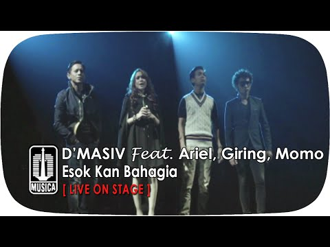 D'MASIV Featuring Ariel, Giring, Momo - Esok Kan Bahagia (Live On Stage)