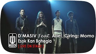 Download D'MASIV Featuring Ariel, Giring, Momo - Esok Kan Bahagia (Live On Stage)
