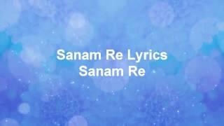Sanam re lyrics