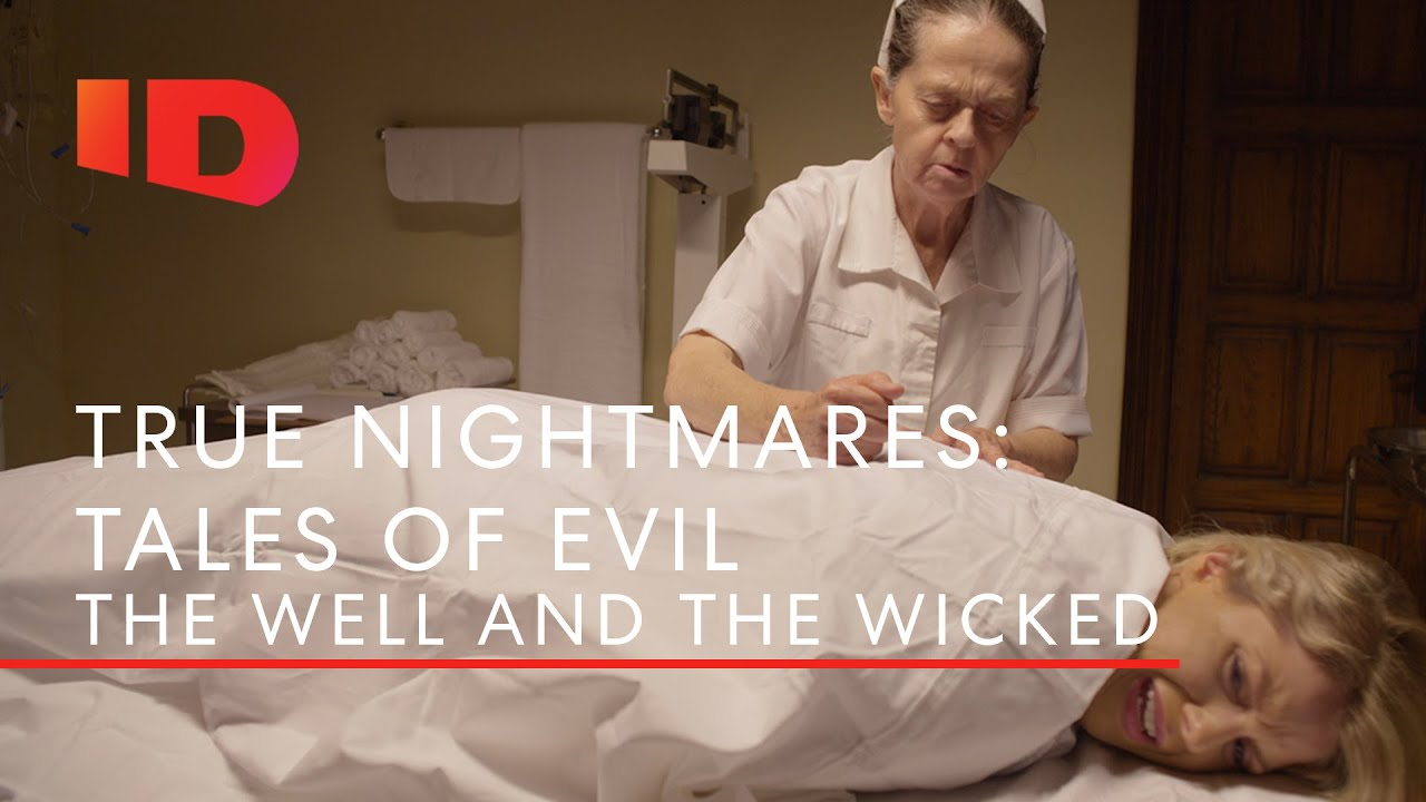 The Well & The Wicked | True Nightmares: Tales of Evil