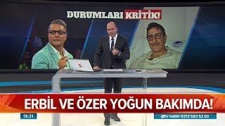 Erbil ve Özer yoğun bakımda! - Atv Haber 24 Ekim 2018