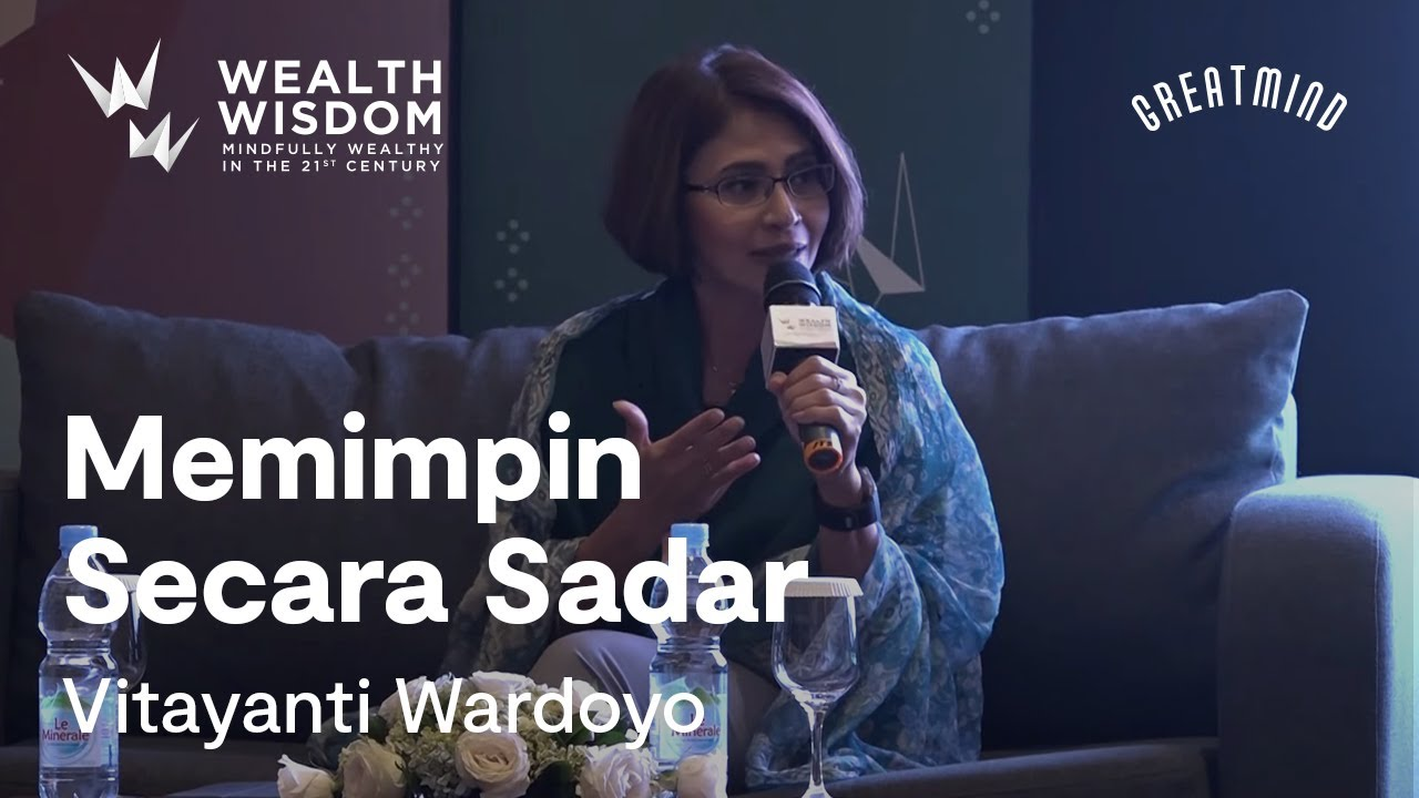 Wealth Wisdom Presents Vita Wardoyo: Memimpin Secara Sadar