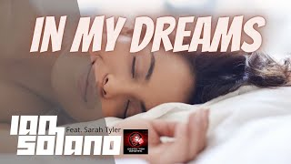 Ian Solano Ft. Sarah Tyler - In My Dreams (Original Vocal Mix)