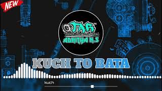 KUCH TO BATA (REMIX ADHITYA N.S) screenshot 5