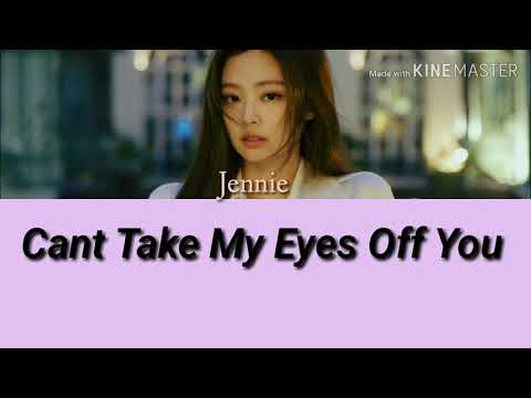 jennie-can't-take-my-eyes-off-you-lyrics
