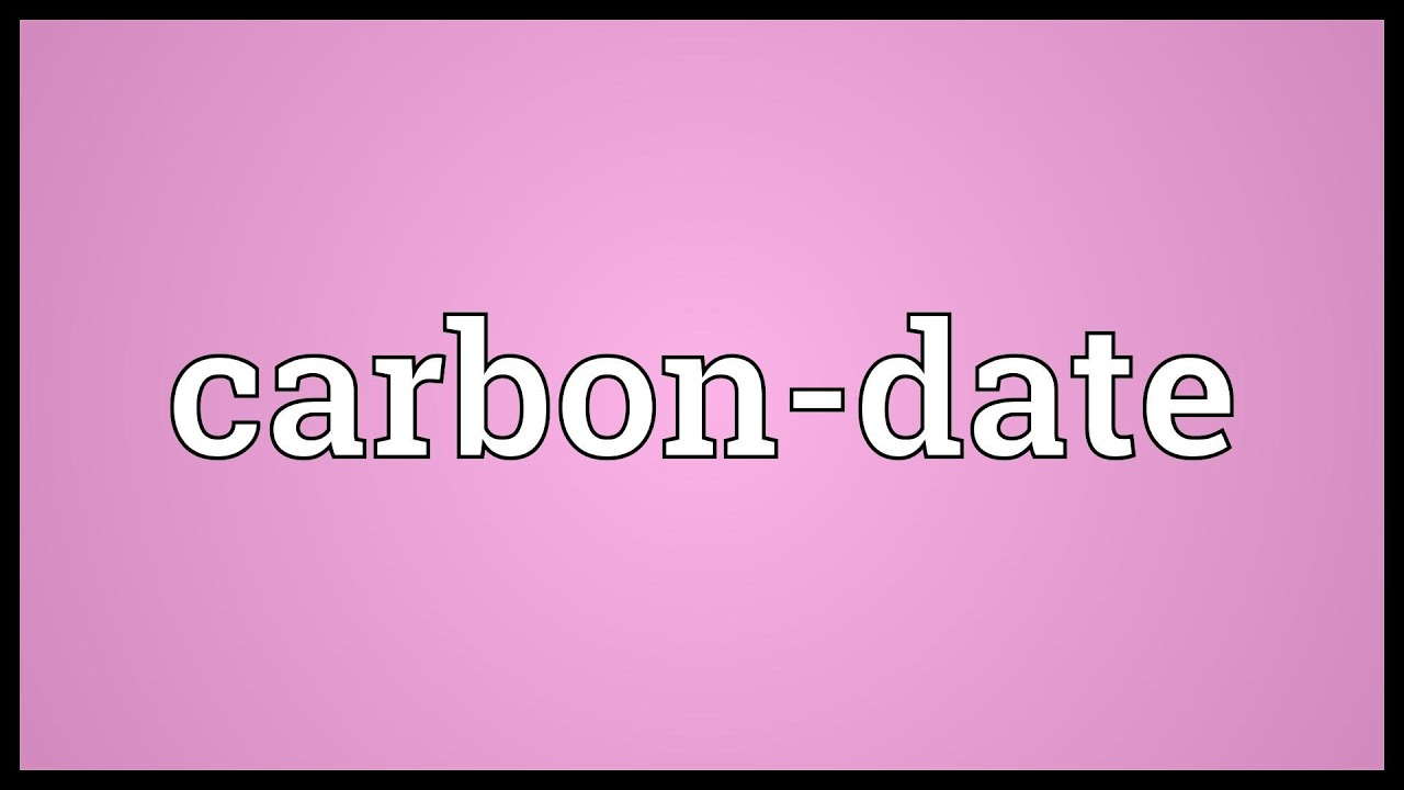 what is meaning of carbon dating
