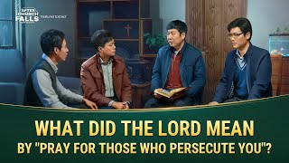 "Gospel Movie ""Faith in God 2 – After the Church Falls"" Clip 1 - What Did the Lord Mean by ""Pray for Those Who Persecute You""?"