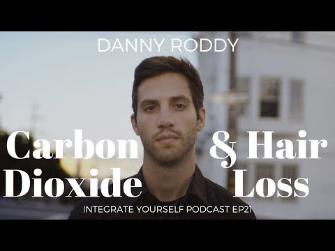 Danny Roddy- Premature Aging, Hair Loss & Carbon Dioxide - EP21 Integrate Yourself Podcast