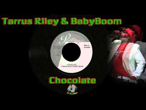 Tarrus Riley & BabyBoom - Chocolate