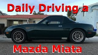 Daily Driving a Mazda Miata, What is it like?