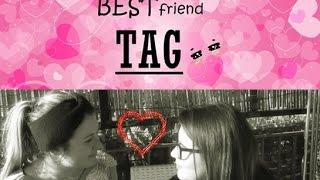 Bestfriend TAG!