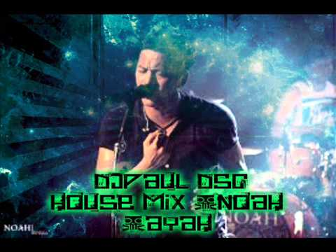 NOAH-AYAH -HOUSE MIX 2015 -DJPAUL DSC™