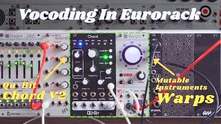 Vocoding in Eurorack: Mutable Instruments Warps meets Qu-Bit Chord V2
