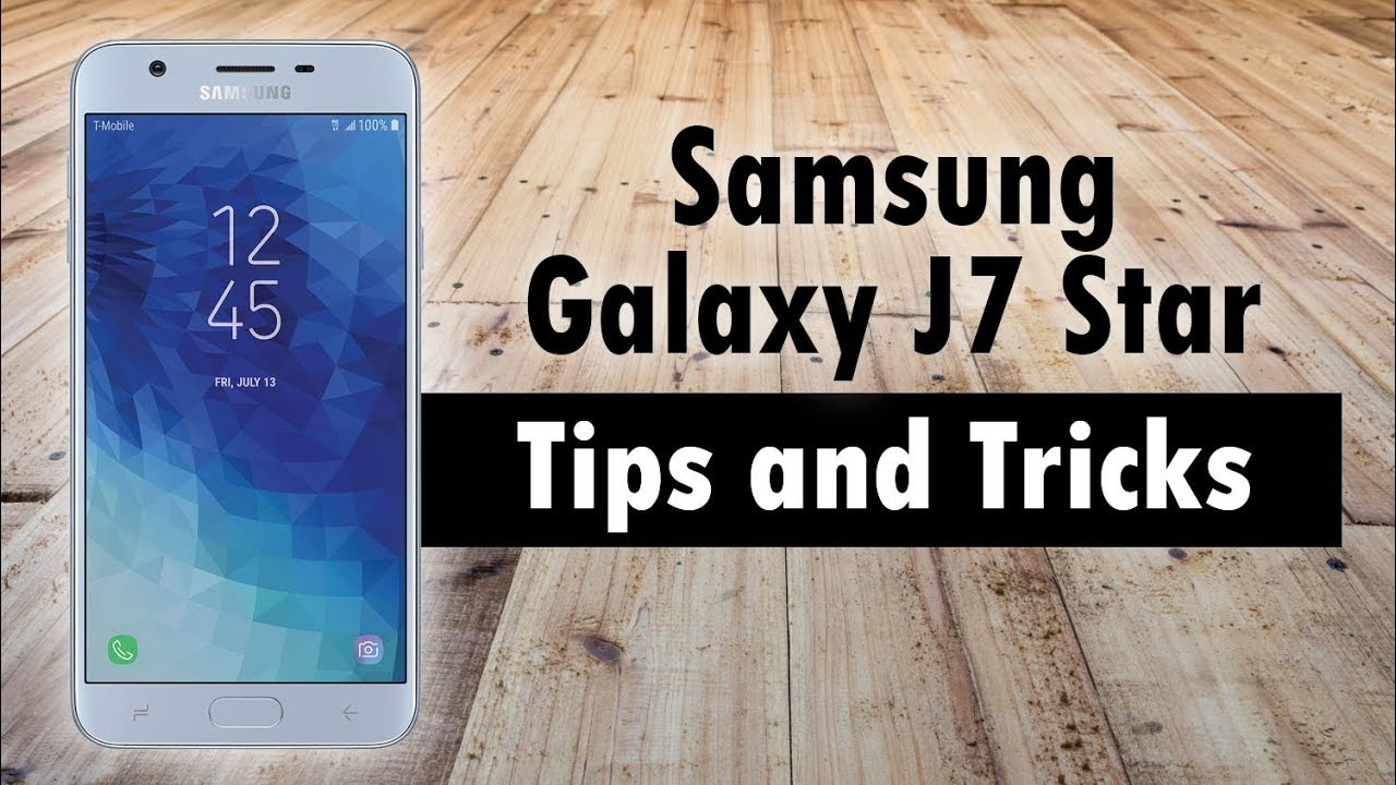 Samsung Galaxy J7 Star Tips and Tricks