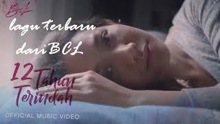 BCL 12 tahun terindah (lirik)