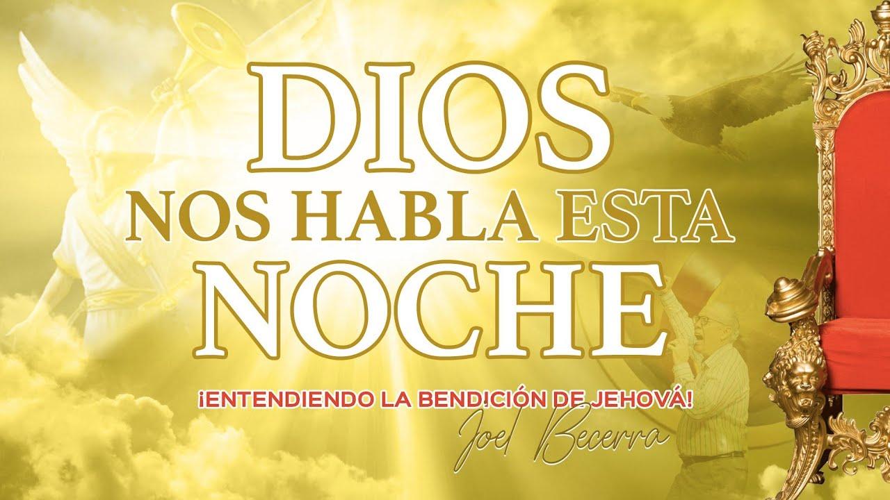 ¡ENTENDIENDO LA BENDICIÓN DE JEHOVÁ!- Dios Nos Habla Esta Noche- Pastor Joel Becerra- 9 julio 2020