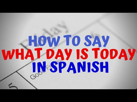 How Do You Say What Day Is Today In Spanish