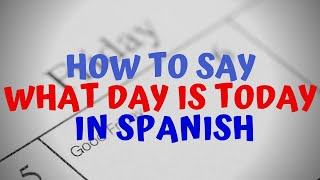 How to ask what day it is in spanish