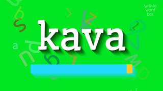 How to say kava