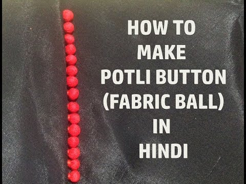 How to make Potli Buttons(fabric ball) in Hindi