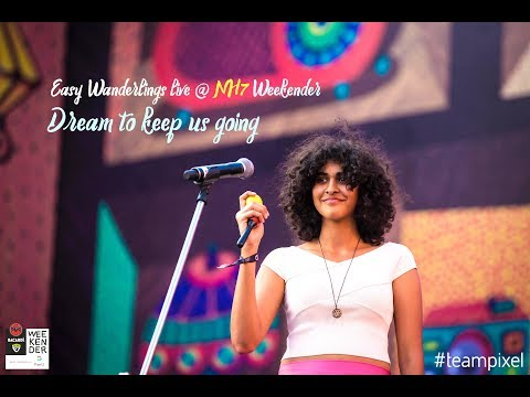 Easy Wanderlings - Dream To Keep Us Going At NH7 Weekender Festival Pune 2017 || Live Music Video