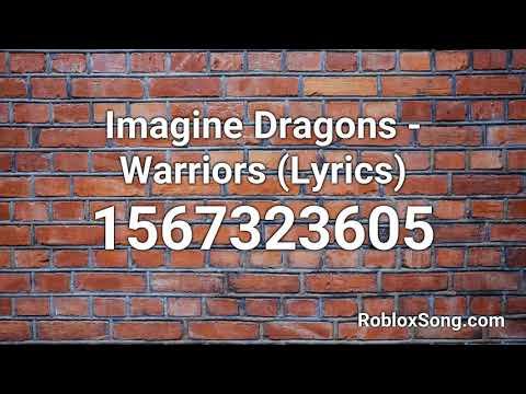 Imagine Dragons Warriors Lyrics Roblox Id Roblox Music Code