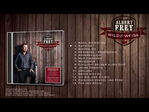 Albert Frey - wild & weise (Albumplayer)