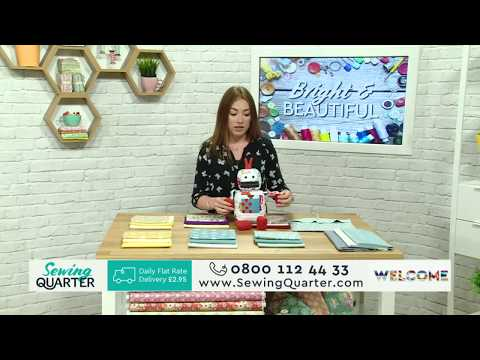 Sewing Quarter -  Bright and Beautiful - 1st June 2017