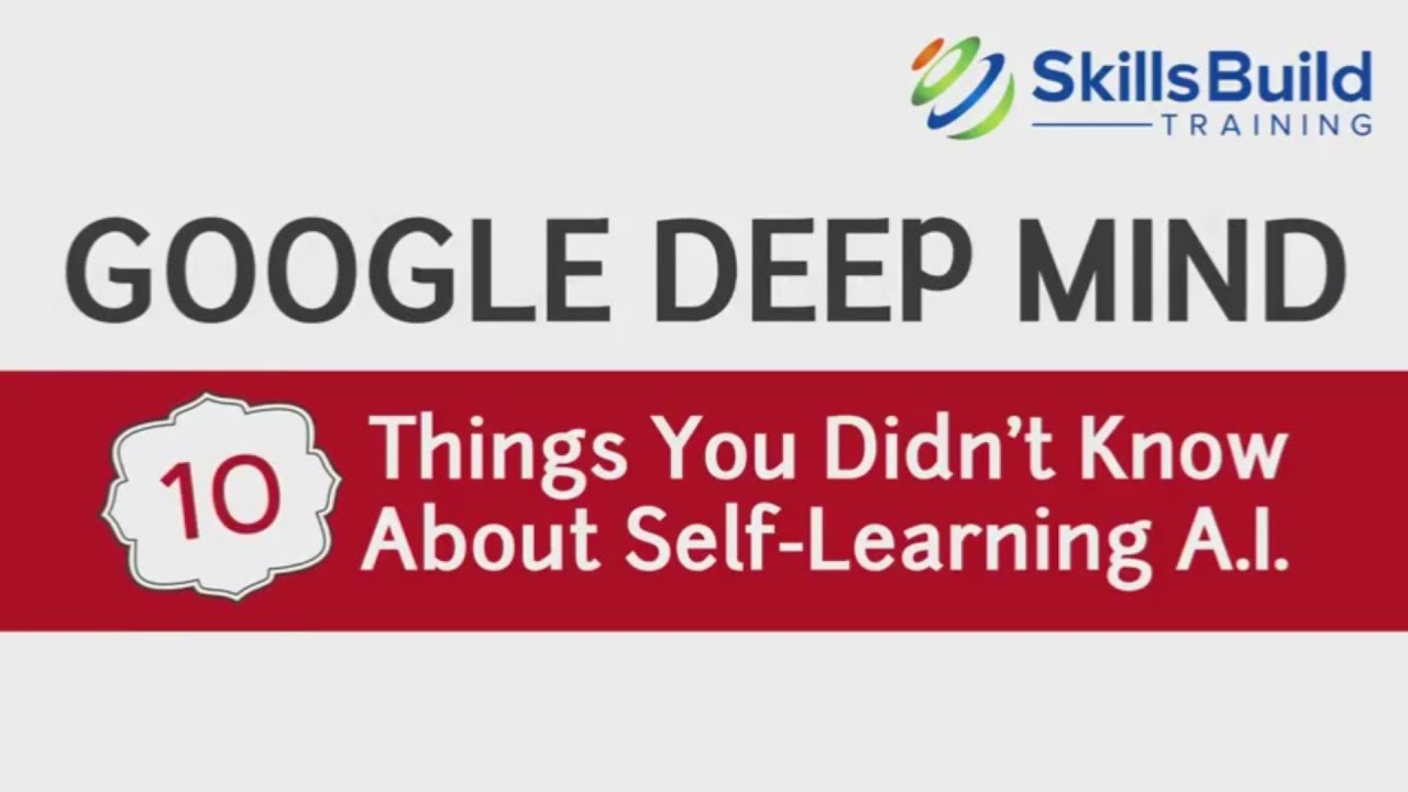 Google Deep Mind Things You Didnt Know About SelfLearning - 10 useful things didnt know google