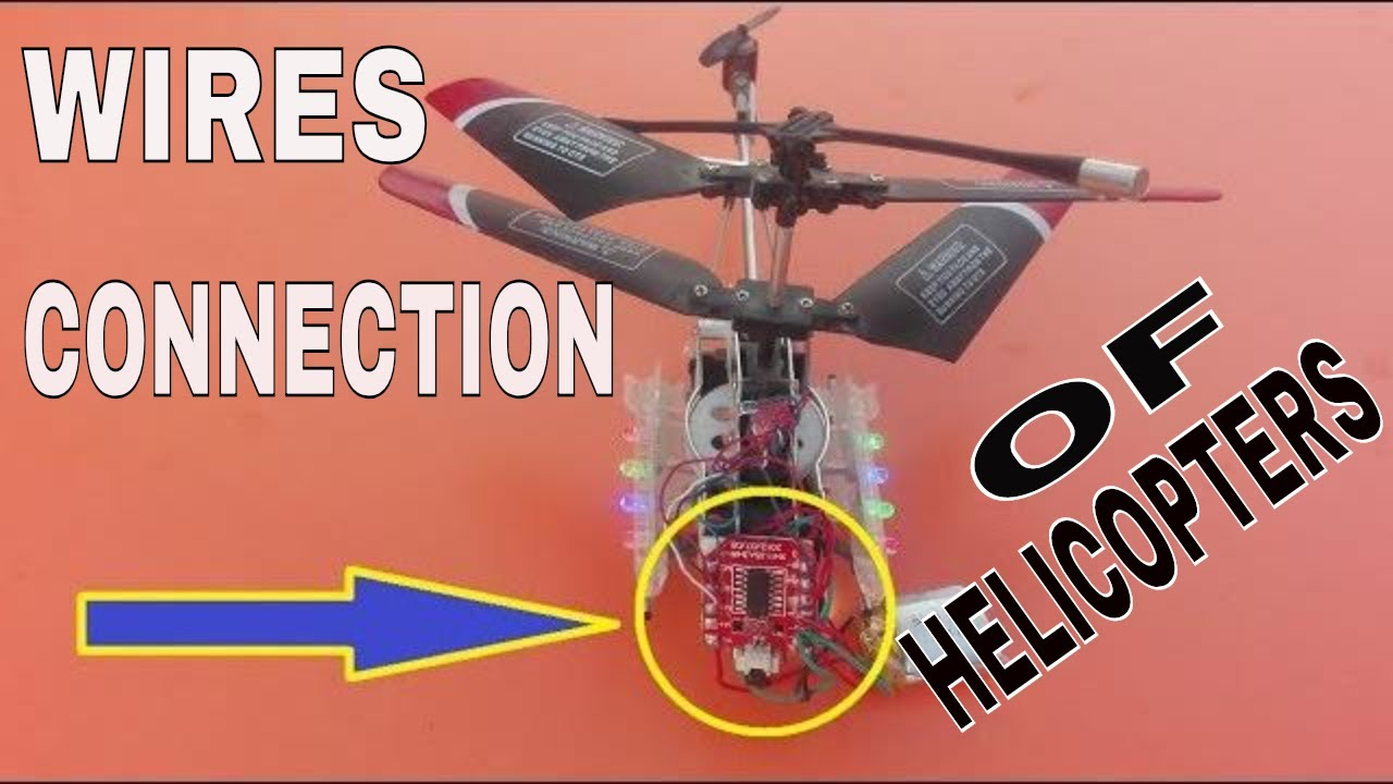 mini rc helicopter wiring diagram how to connect wires of remote control helicopters youtube  how to connect wires of remote control