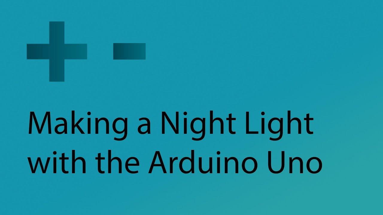 Night light using arduino - Making A Night Light With Arduino