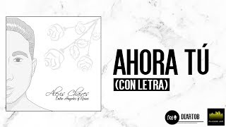 Alexis Chaires - Ahora tu (Lyric Video)