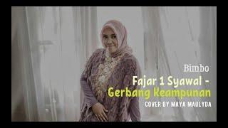 Fajar 1 Syawal - Gerbang Keampunan ~ Bimbo | Cover by Maya Maulyda