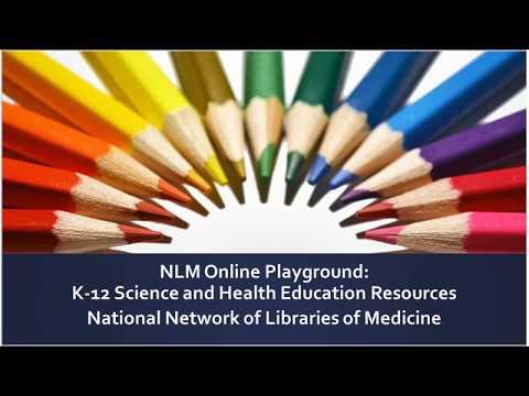 SCR Teaching Webinar - NLM's Online Playground K-12 Resources (August 24, 2017)