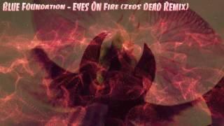 Eyes on fire - Blue Foundation ( Zeds Dead Dubstep Remix )