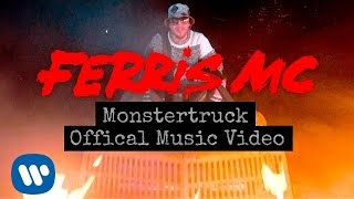 Ferris MC - Monstertruck (Official Music Video)