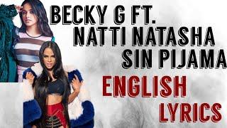 Becky G Ft. Natti Natasha Sin Pijama ENGLISH lyrics.mp3
