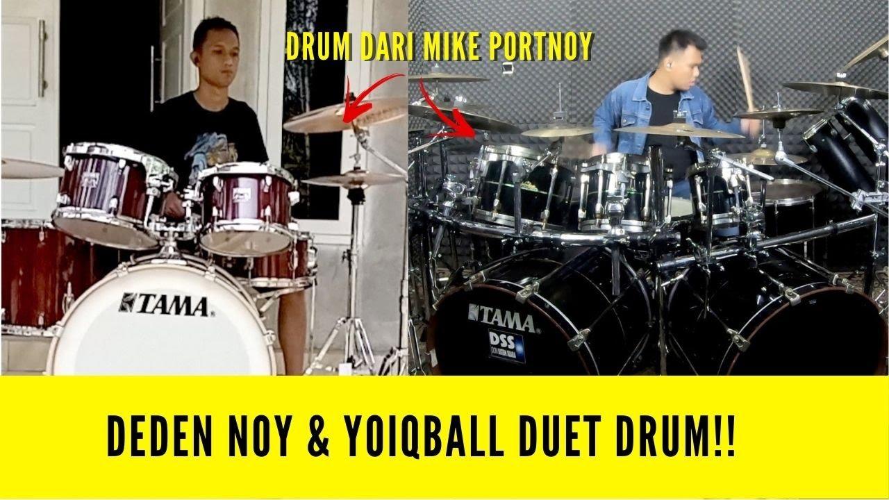 DEDEN NOY DAN YOIQBALL DUET PAKE DRUM MIKE PORTNOY
