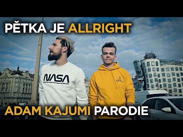PĚTKA JE ALLRIGHT! (ADAM KAJUMI PARODIE)   Jounas & Radkolf
