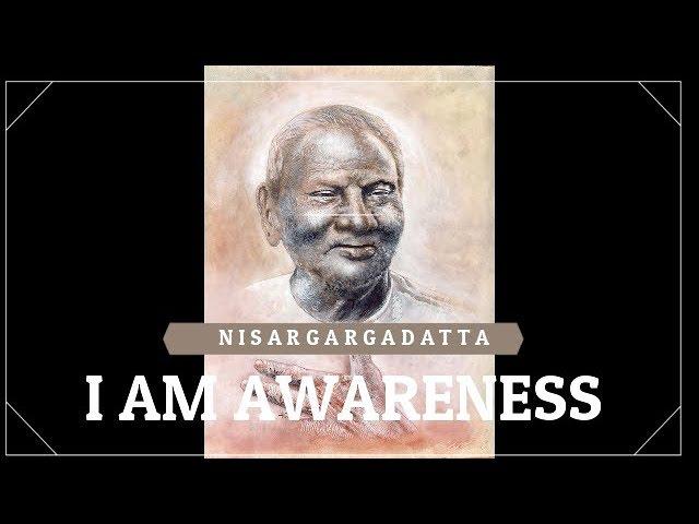 I AM THAT - I AM AWARENESS AND BEYOND THE I AM - CONTEMPLATION WITH NISARGADATTA MAHARAJ
