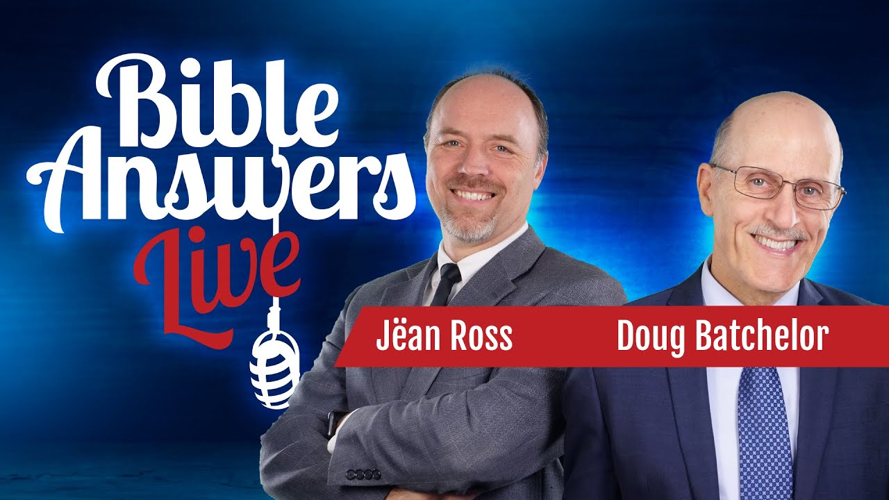 Bible Answers Live with Pastor Doug Batchelor and Jean Ross