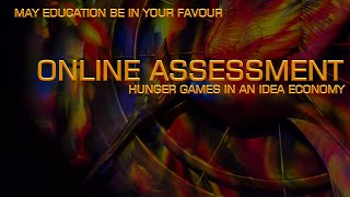 ONLINE ASSESSMENT:  HUNGER GAMES EDUCATION IN AN IDEA ECONOMY