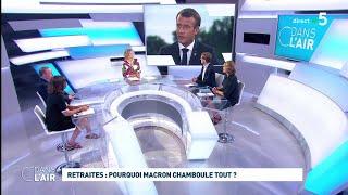 Retraites : pourquoi Macron chamboule tout ? #cdanslair 27.08.2019