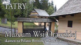 Tatry Zachodnie » Muzeum Wsi Orawskiej (Múzeum oravskej dediny)