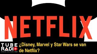 Video ¿Disney, Marvel y Star Wars se van de Netflix? download MP3, 3GP, MP4, WEBM, AVI, FLV Oktober 2018